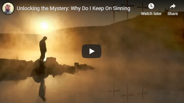 Unlocking the Mystery: Why Do I Keep On Sinning