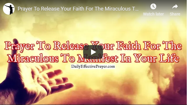 Prayer To Release Your Faith For The Miraculous To Manifest In Your Life