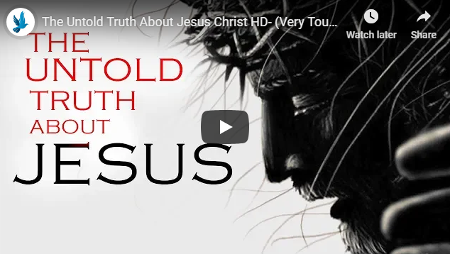 The Untold Truth About Jesus Christ HD- (Very Touching Video)