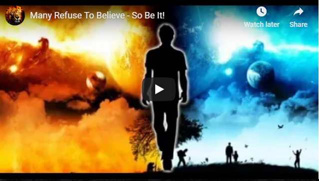 Many Refuse To Believe – So Be It!