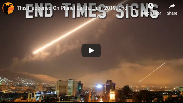 This Happened On Planet Earth…Jan. 2019..End Times Signs