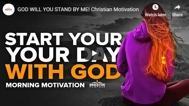 GOD WILL YOU STAND BY ME! Christian Motivation