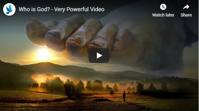 Who is God? – Very Powerful Video