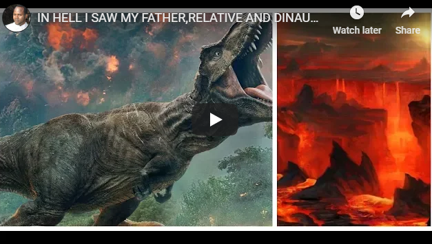 IN HELL I SAW MY FATHER,RELATIVE AND DINOSAURS