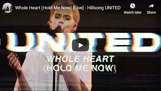 Whole Heart (Hold Me Now) [Live] – Hillsong UNITED