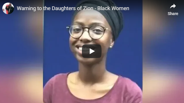 Warning to the Daughters of Zion – Black Women