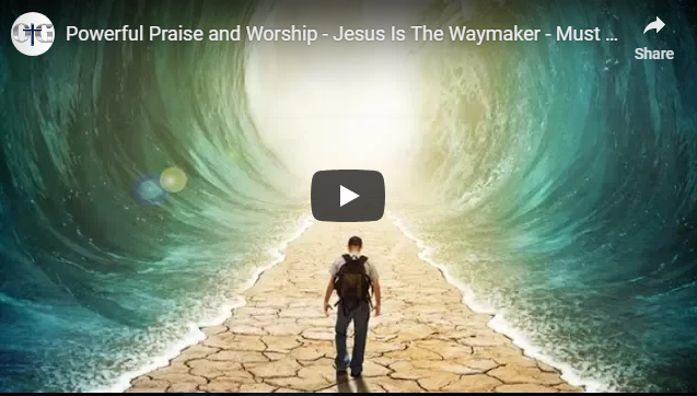 Powerful Praise and Worship – Jesus Is The Waymaker – Must Watch