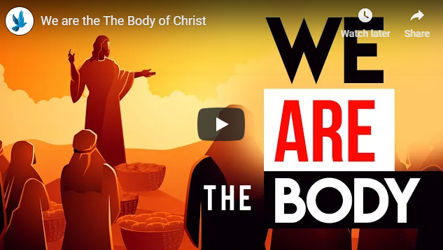 We are the The Body of Christ