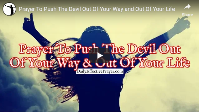 Prayer To Push The Devil Out Of Your Way and Out Of Your Life