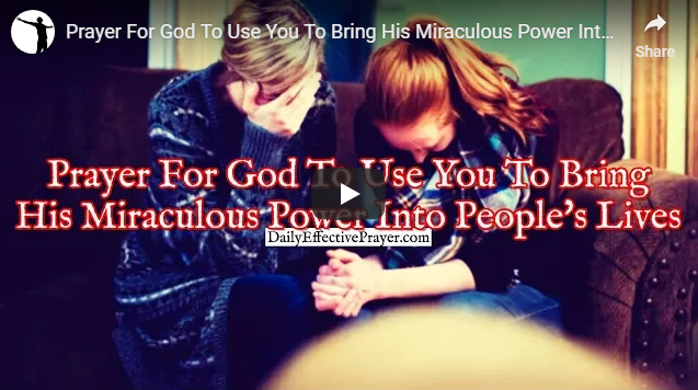 Prayer For God To Use You To Bring His Miraculous Power Into People's Lives