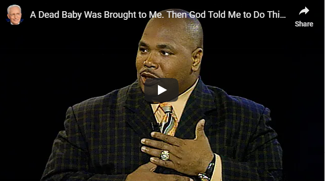 A Dead Baby Was Brought to Me. Then God Told Me to Do This…