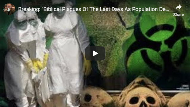"""Breaking: """"Biblical Plagues Of The Last Days As Population Declines"""""""