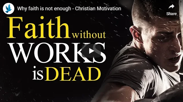 Why faith is not enough – Christian Motivation