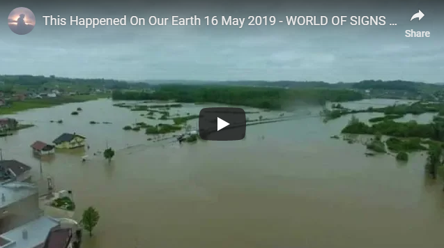 This Happened On Our Earth 16 May 2019 – WORLD OF SIGNS – SEVERE EXTREME WEATHER EUROPE