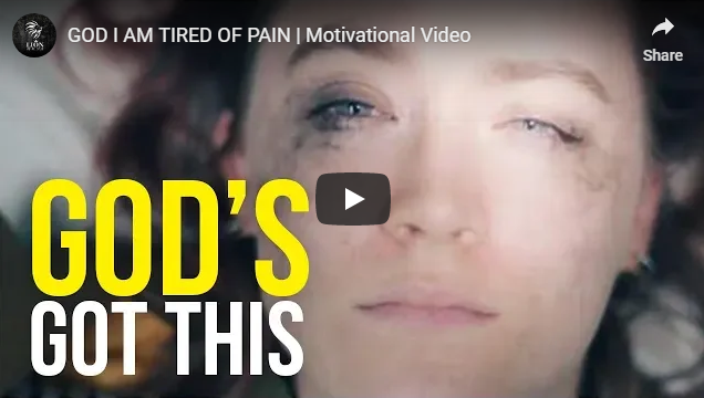 GOD I AM TIRED OF PAIN | Motivational Video