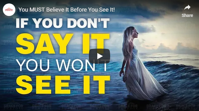 You MUST Believe It Before You See It!