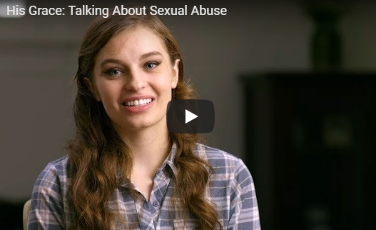 His Grace: Talking About Sexual Abuse | Testimony