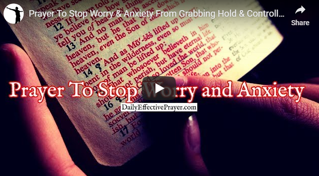 Prayer To Stop Worry & Anxiety From Grabbing Hold & Controlling You