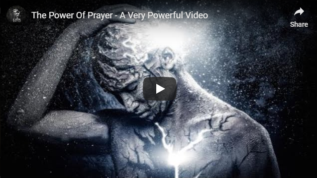 The Power Of Prayer – A Very Powerful Video
