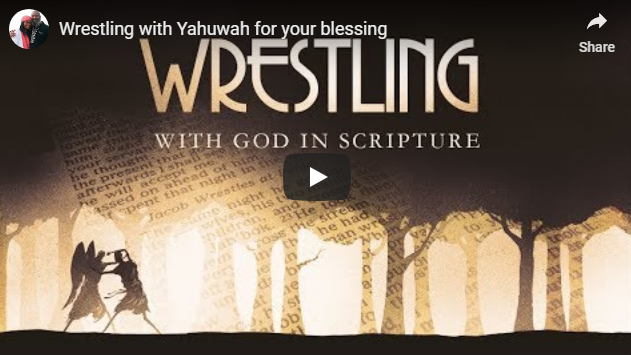 Wrestling with Yahweh for your blessing