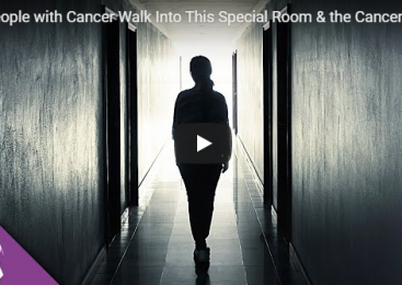 People with Cancer Walk Into This Special Room & the Cancer Is Cured…
