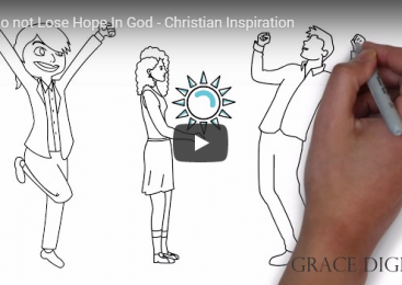 Do not Lose Hope In God – Christian Inspiration