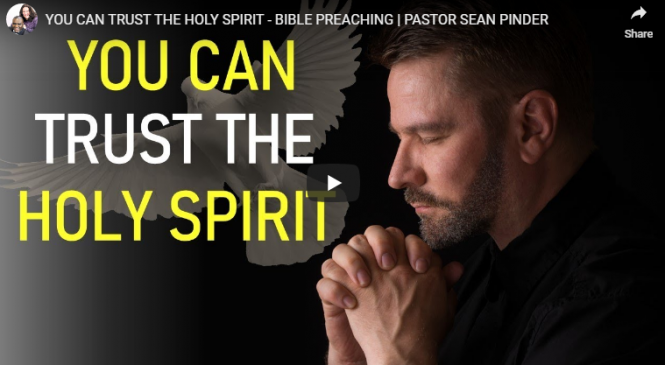 YOU CAN TRUST THE HOLY SPIRIT – BIBLE PREACHING   PASTOR SEAN PINDER