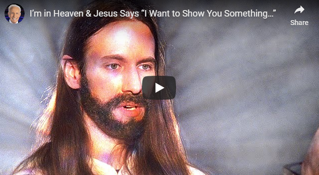 "I'm in Heaven & Jesus Says ""I Want to Show You Something…"""