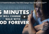 15 Powerful Minutes That Will Change Your Walk With God