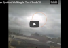 Lord or angel of light ? Man Spotted Walking In The Clouds?!!