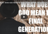 WHAT DOES GOD MEAN BY FINAL GENERATION OF JEWS?