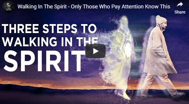 Walking In The Spirit – Only Those Who Pay Attention Know This