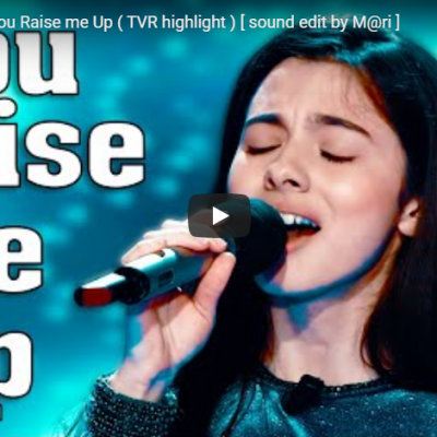 Laura Bretan – You Raise me Up ( TVR highlight ) [ sound edit by M@ri ]