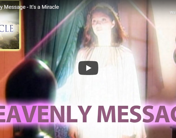 Heavenly Message – It's a Miracle