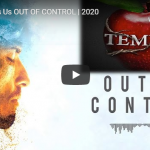 Satan Has Us OUT OF CONTROL | 2020