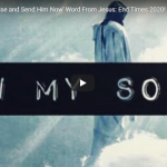 Rapture: 'I Will Rise and Send Him Now' Word From Jesus: End Times 2020!