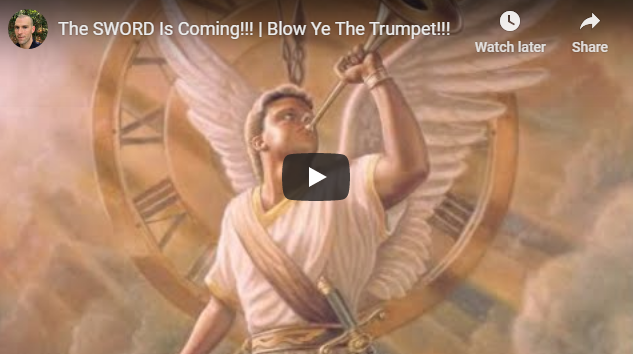 The SWORD Is Coming!!! | Blow Ye The Trumpet!!!