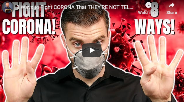 8 Ways to Fight CORONA That THEY'RE NOT TELLING YOU!
