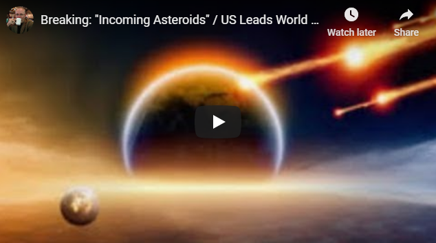 "Breaking: ""Incoming Asteroids"" / US Leads World With 119,000 Virus Case / Mike From Around The World"