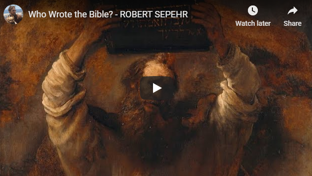 Who Wrote the Bible? – ROBERT SEPEHR