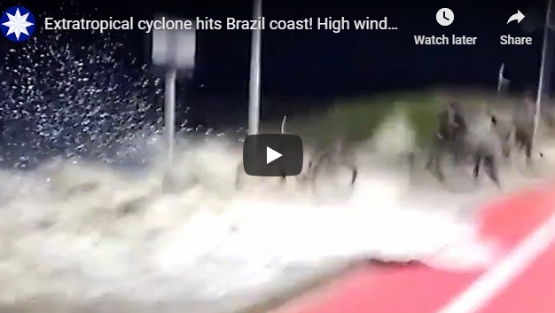Extratropical cyclone hits Brazil coast! High winds and flooding in Santa Catarina & Rio Grande