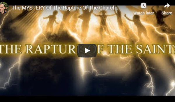 The MYSTERY Of The Rapture Of The Church