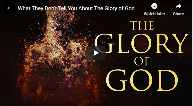 What They Don't Tell You About The Glory of God
