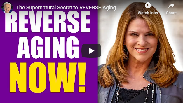 The Supernatural Secret to REVERSE Aging