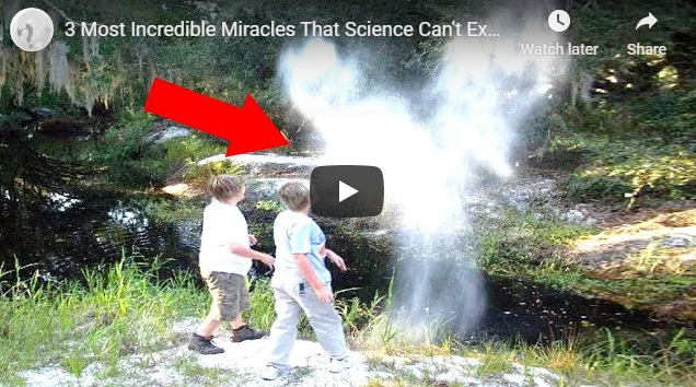 3 Most Incredible Miracles