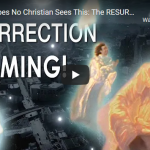 Satan Hopes No Christian Sees This: The RESURRECTION Is Coming!